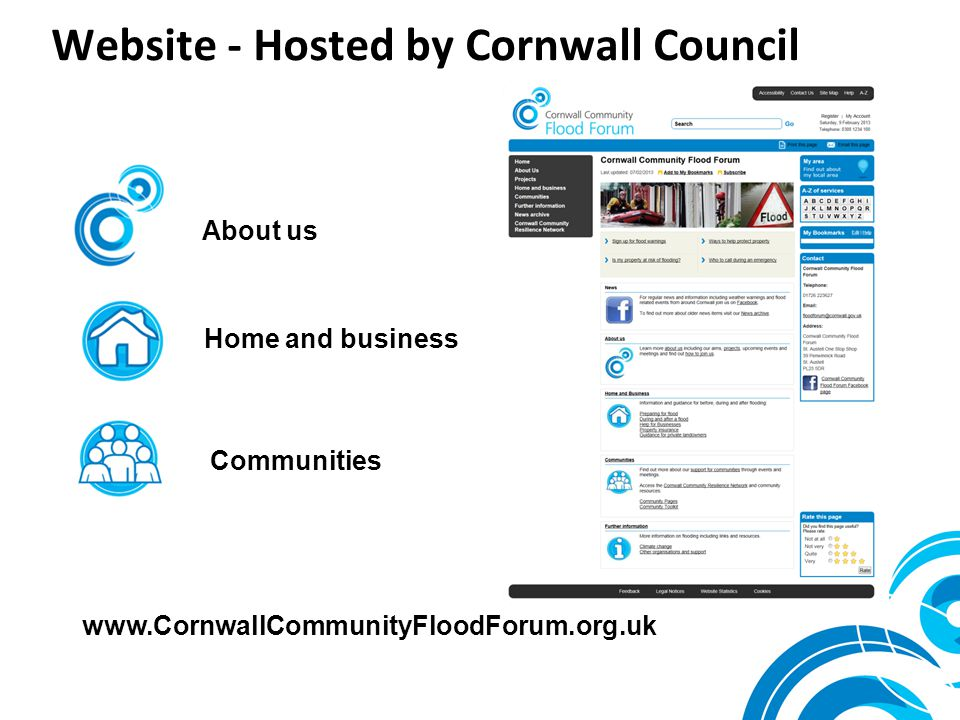 Website - Hosted by Cornwall Council About us Home and business Communities www.CornwallCommunityFloodForum.org.uk