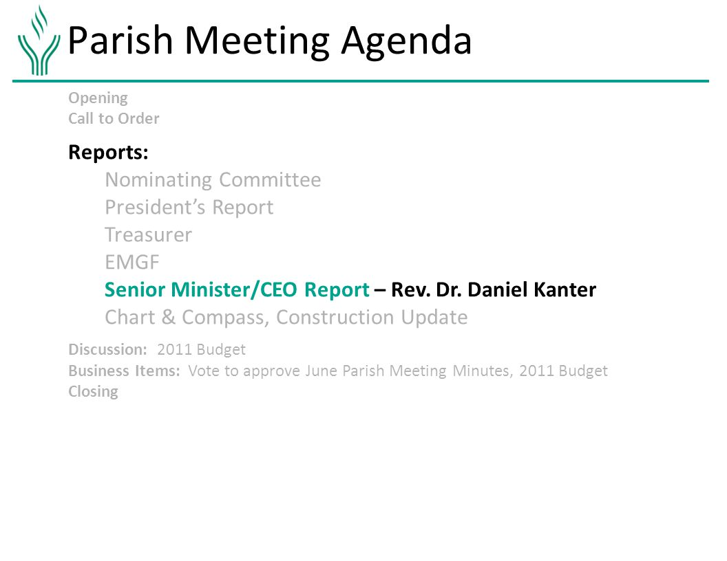Parish Meeting Agenda Opening Call to Order Reports: Nominating Committee President's Report Treasurer EMGF Senior Minister/CEO Report – Rev.