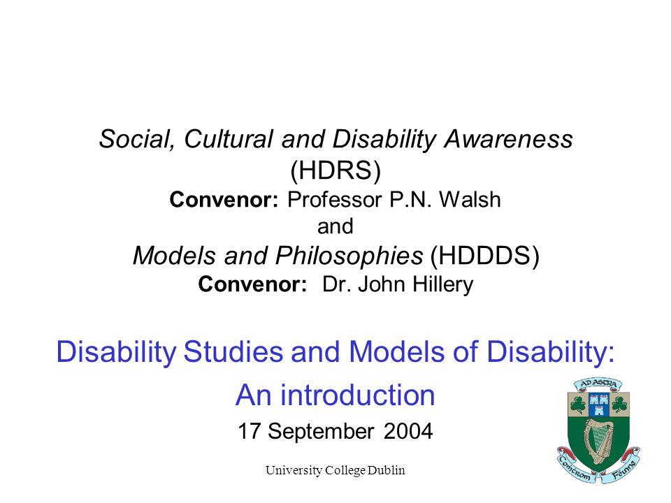 University College Dublin Social, Cultural and Disability Awareness (HDRS) Convenor: Professor P.N.