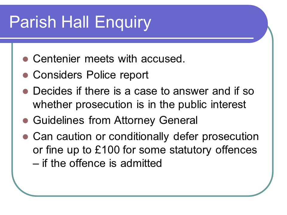 Parish Hall Enquiry Centenier meets with accused.