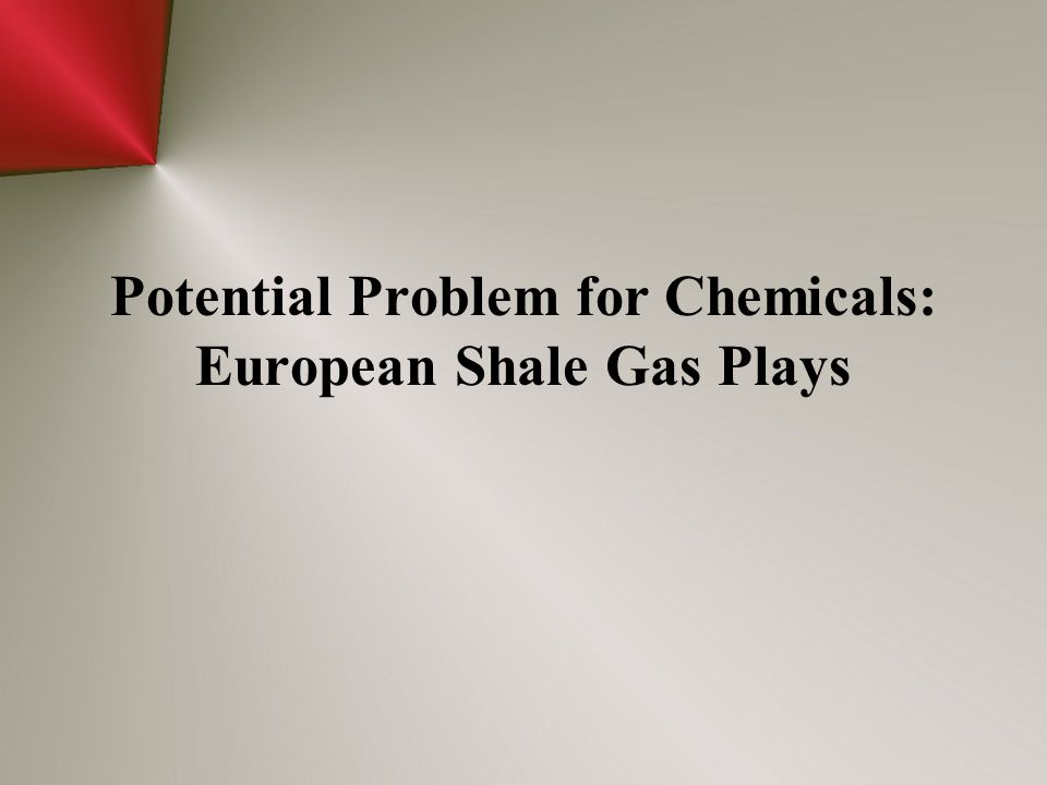 Potential Problem for Chemicals: European Shale Gas Plays