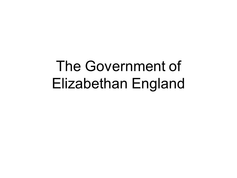 The Government of Elizabethan England