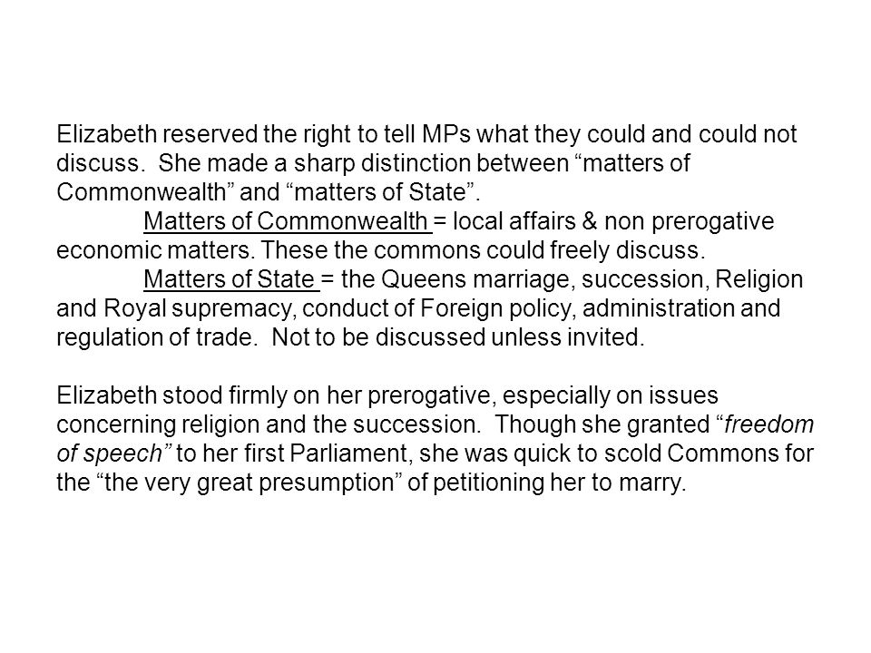 Elizabeth reserved the right to tell MPs what they could and could not discuss.