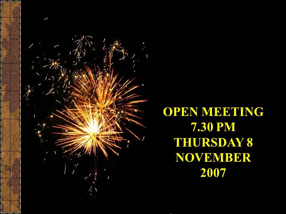 OPEN MEETING 7.30 PM THURSDAY 8 NOVEMBER 2007