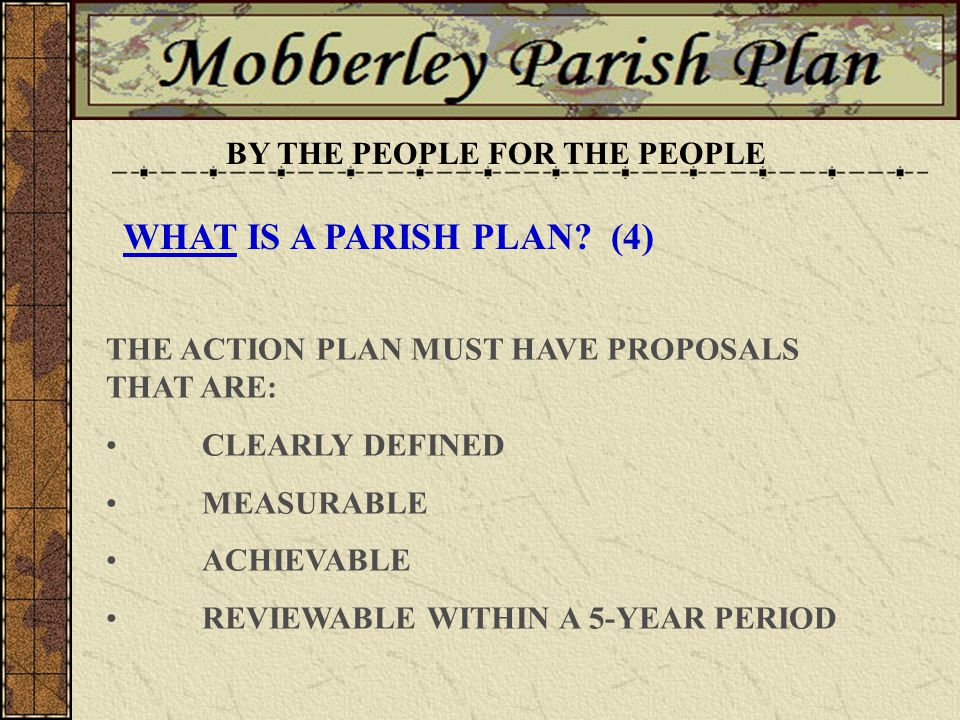 THESE ACTIONS SHOULD RESULT IN THE PRODUCTION OF A PARISH PLAN THAT REPRESENTS A SHARED VISION.
