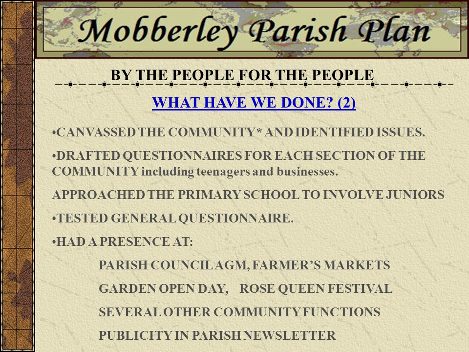 BY THE PEOPLE FOR THE PEOPLE PARISH COUNCIL INSTIGATED.