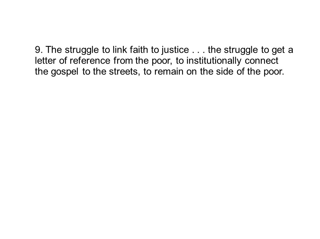 9. The struggle to link faith to justice...