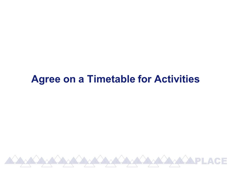 Agree on a Timetable for Activities