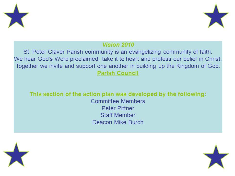 Vision 2010 St.Peter Claver Parish community is an evangelizing community of faith.