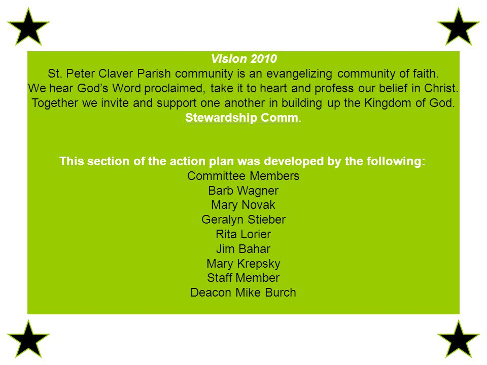 Vision 2010 St. Peter Claver Parish community is an evangelizing community of faith.