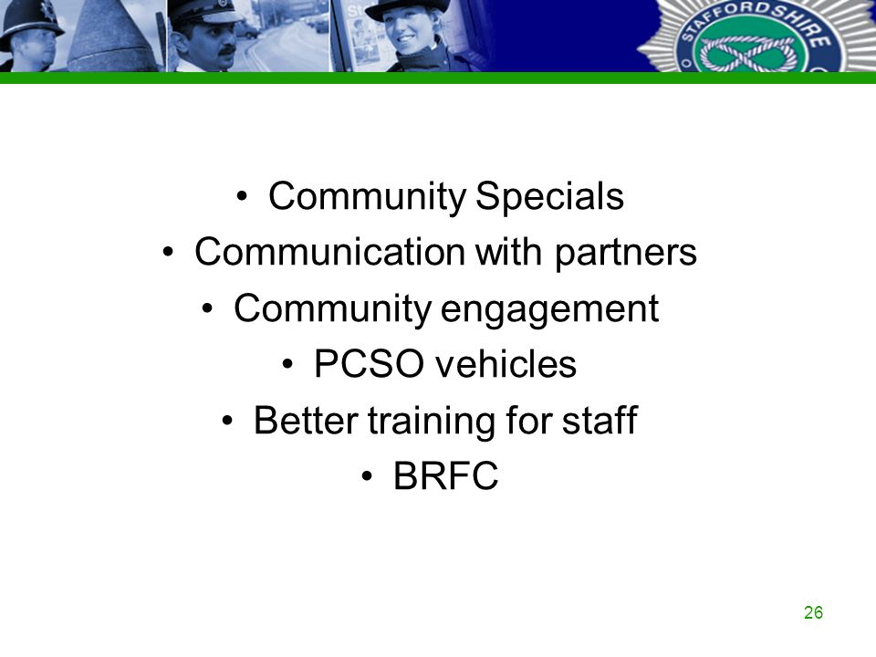 Staffordshire Police Corporate PowerPoint Template by Carl Uttley 9545 26 Community Specials Communication with partners Community engagement PCSO veh