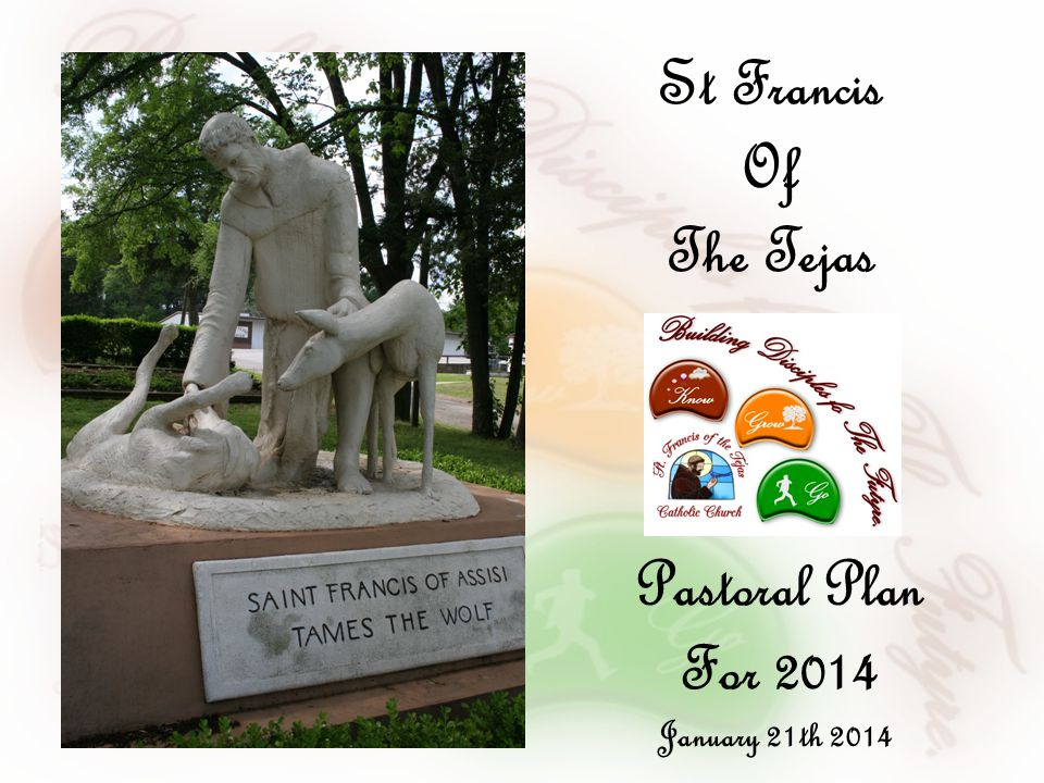 Pastoral Plan For 2014 January 21th 2014 St Francis Of The Tejas