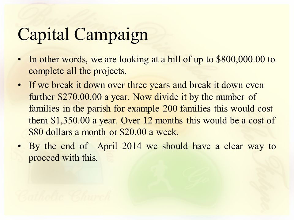 In other words, we are looking at a bill of up to $800,000.00 to complete all the projects.