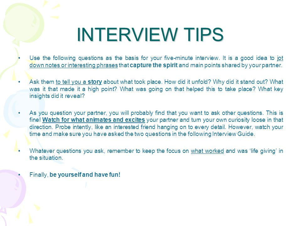 INTERVIEW TIPS Use the following questions as the basis for your five-minute interview.