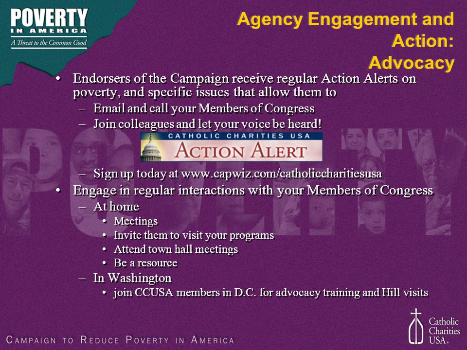 Agency Engagement and Action: Advocacy Endorsers of the Campaign receive regular Action Alerts on poverty, and specific issues that allow them to –Ema