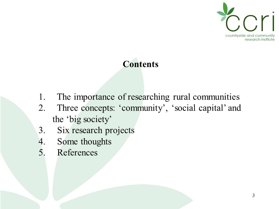 3 Contents 1. The importance of researching rural communities 2.