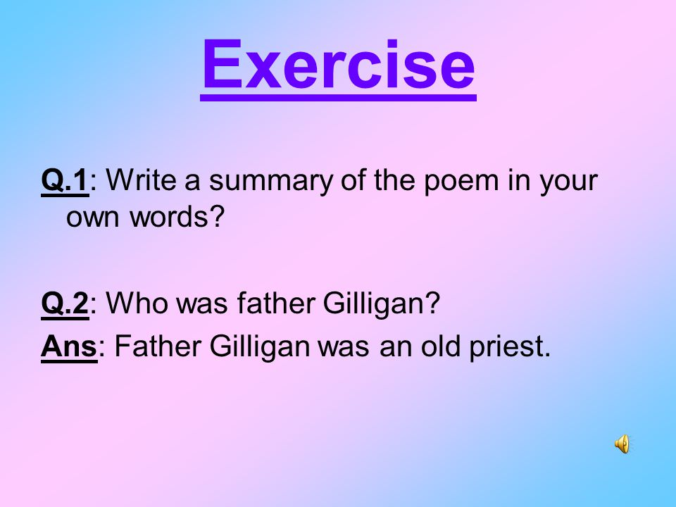 Q.3: What was father Gilligan's grievance.
