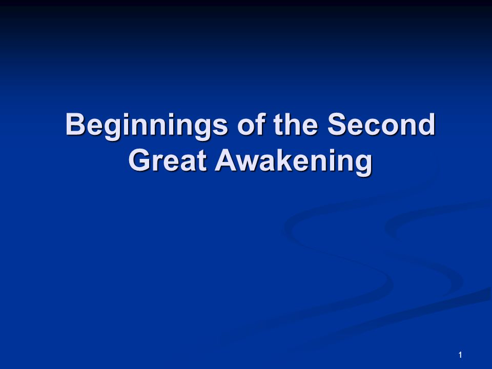 1 Beginnings of the Second Great Awakening