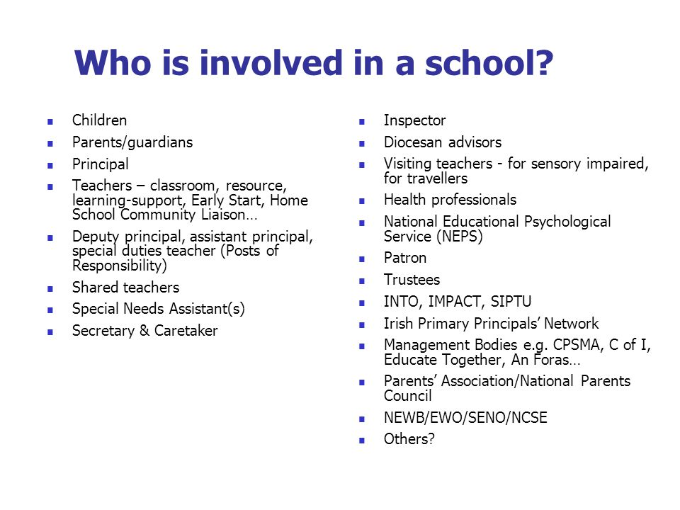 Who is involved in a school.