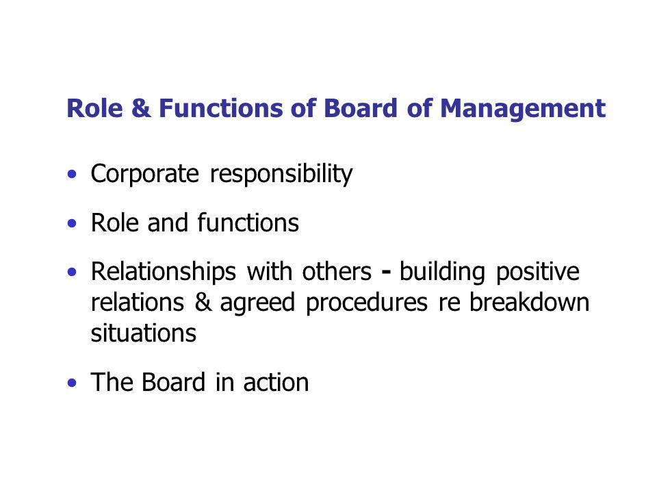 Board itself … Agreement form signed by all … Election of officers Delegation of tasks … Regular meetings Consider role as BoM and priorities for next 4 years Build on work of previous board - meet previous board perhaps… Meet other boards locally.