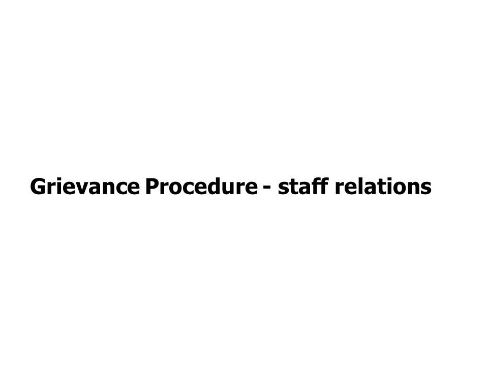 Grievance Procedure - staff relations