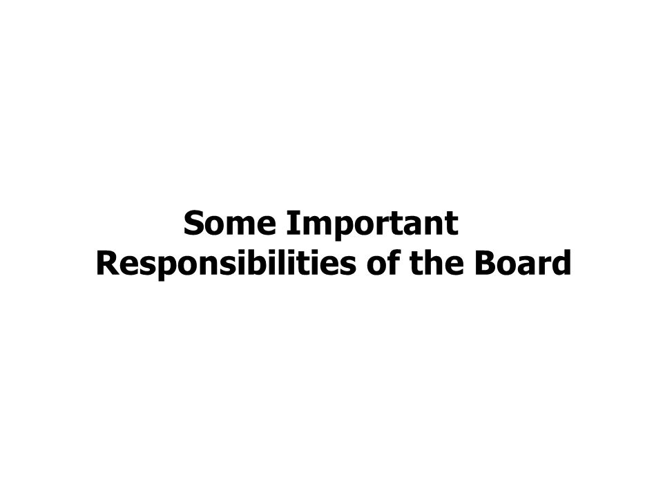 Some Important Responsibilities of the Board