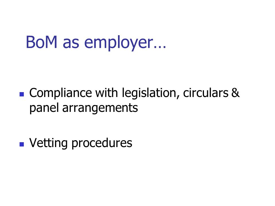 BoM as employer… Compliance with legislation, circulars & panel arrangements Vetting procedures