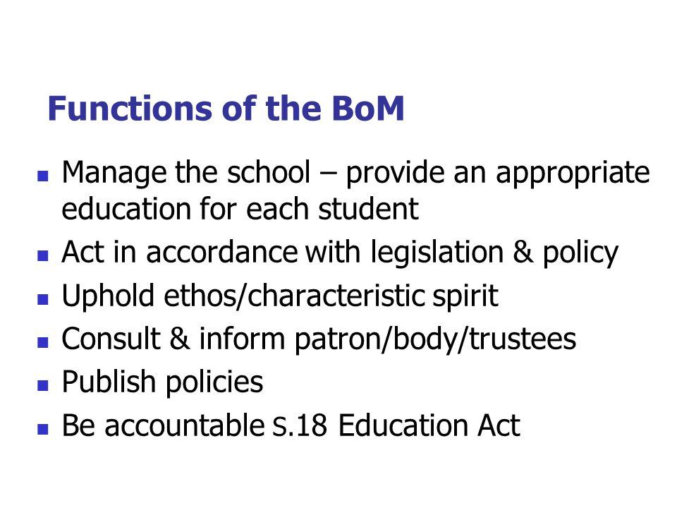 Board of Management … The Pupils: The school exists for the pupils.