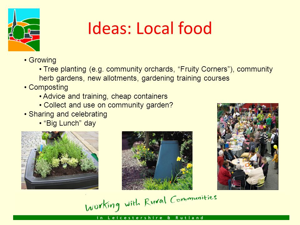 Ideas: Local food Growing Tree planting (e.g.