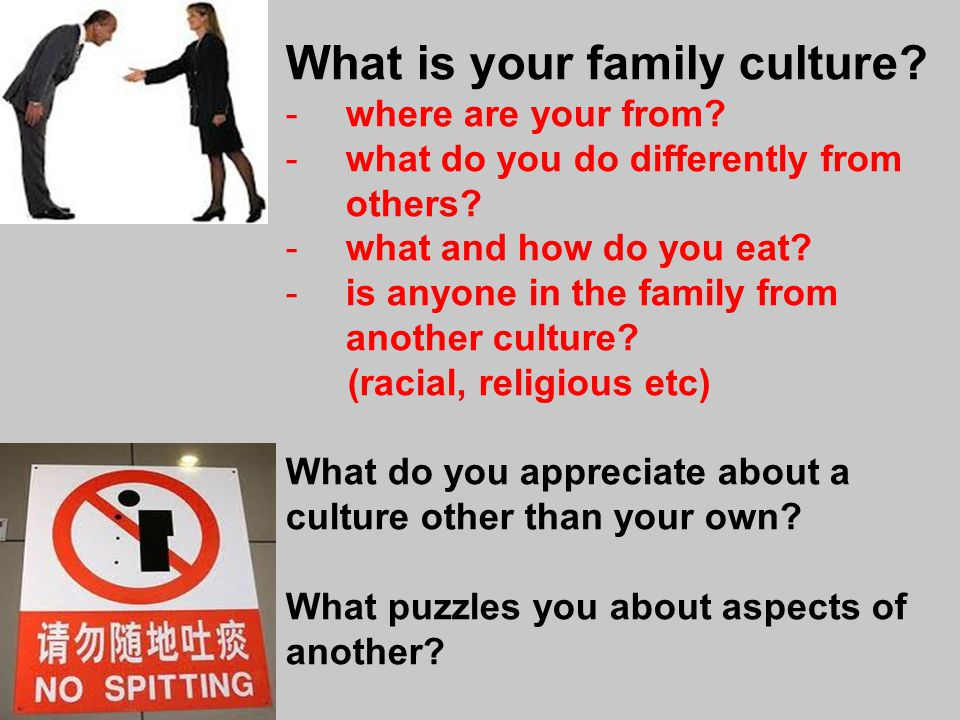 What is your family culture. -where are your from.