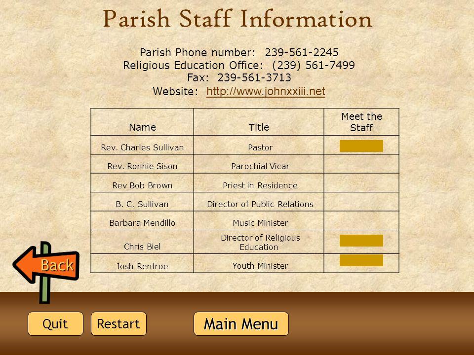 Parish Phone number: 239-561-2245 Religious Education Office: (239) 561-7499 Fax: 239-561-3713 Website: http://www.johnxxiii.net http://www.johnxxiii.