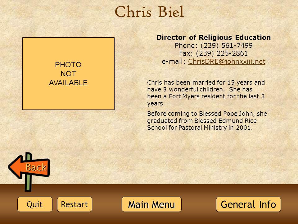 Back Director of Religious Education Phone: (239) 561-7499 Fax: (239) 225-2861 e-mail: ChrisDRE@johnxxiii.netChrisDRE@johnxxiii.net Chris has been mar