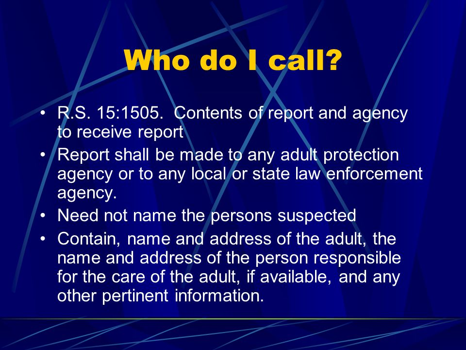 Who do I call. R.S. 15:1505.