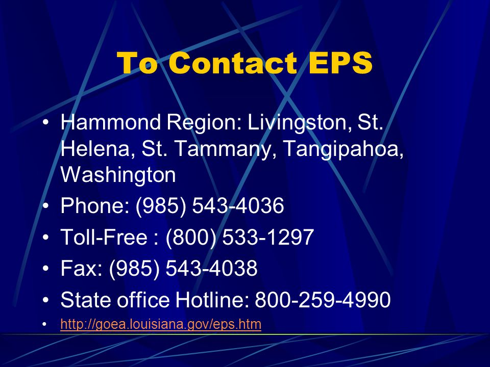 To Contact EPS Hammond Region: Livingston, St. Helena, St.