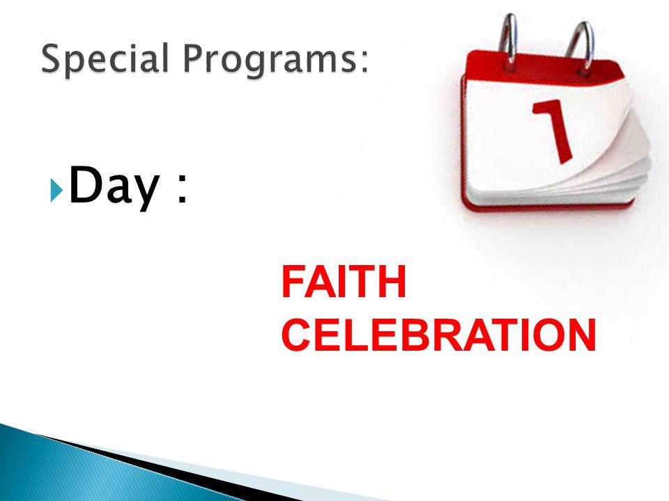  Day : FAITH CELEBRATION