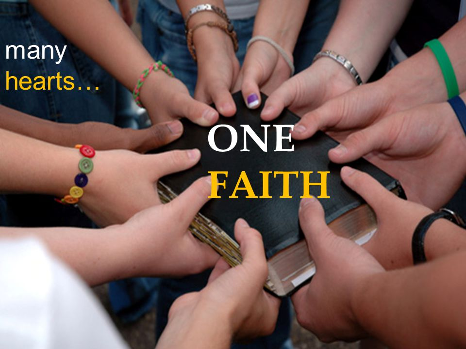 ONE FAITH many hearts…