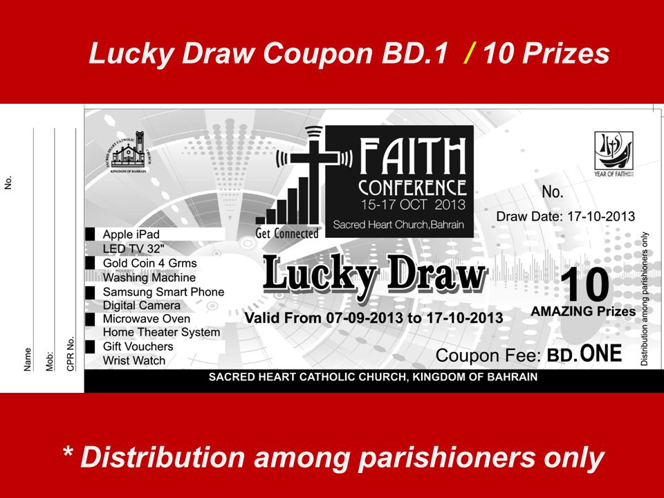 * Distribution among parishioners only Lucky Draw Coupon BD.1 / 10 Prizes