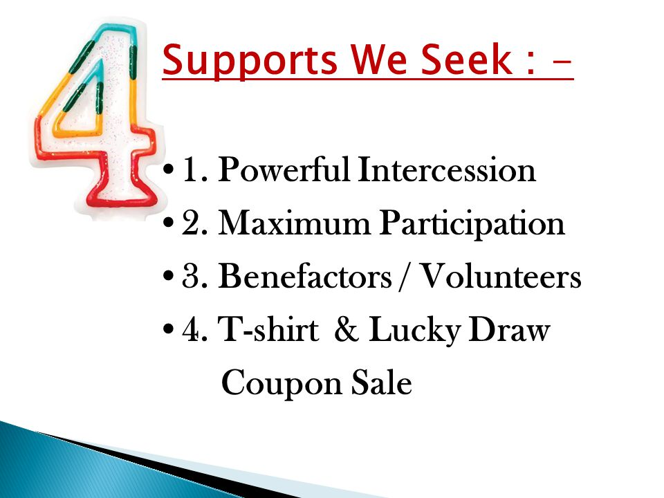 Supports We Seek : - 1. Powerful Intercession 2. Maximum Participation 3. Benefactors / Volunteers 4. T-shirt & Lucky Draw Coupon Sale