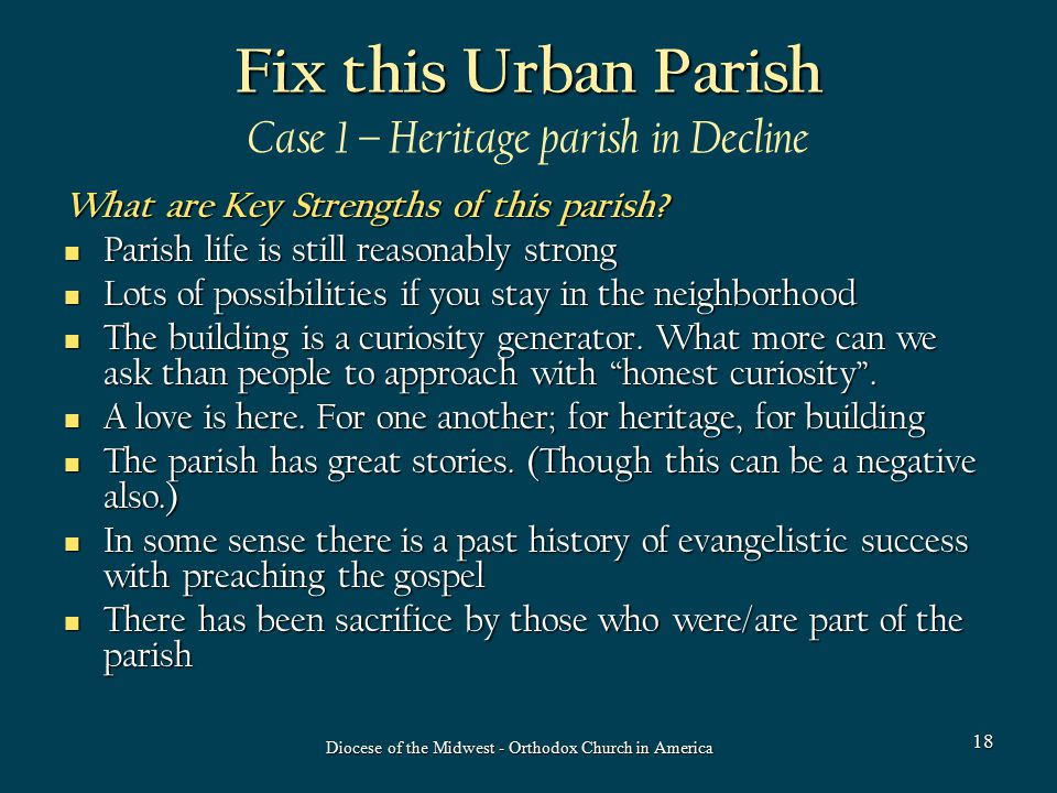 Fix this Urban Parish Fix this Urban Parish Case 1 – Heritage parish in Decline What are Key Strengths of this parish? Parish life is still reasonably