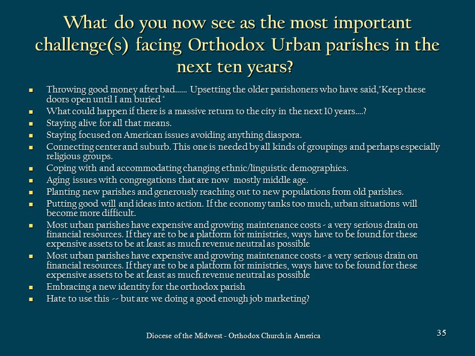 What do you now see as the most important challenge(s) facing Orthodox Urban parishes in the next ten years? What do you now see as the most important