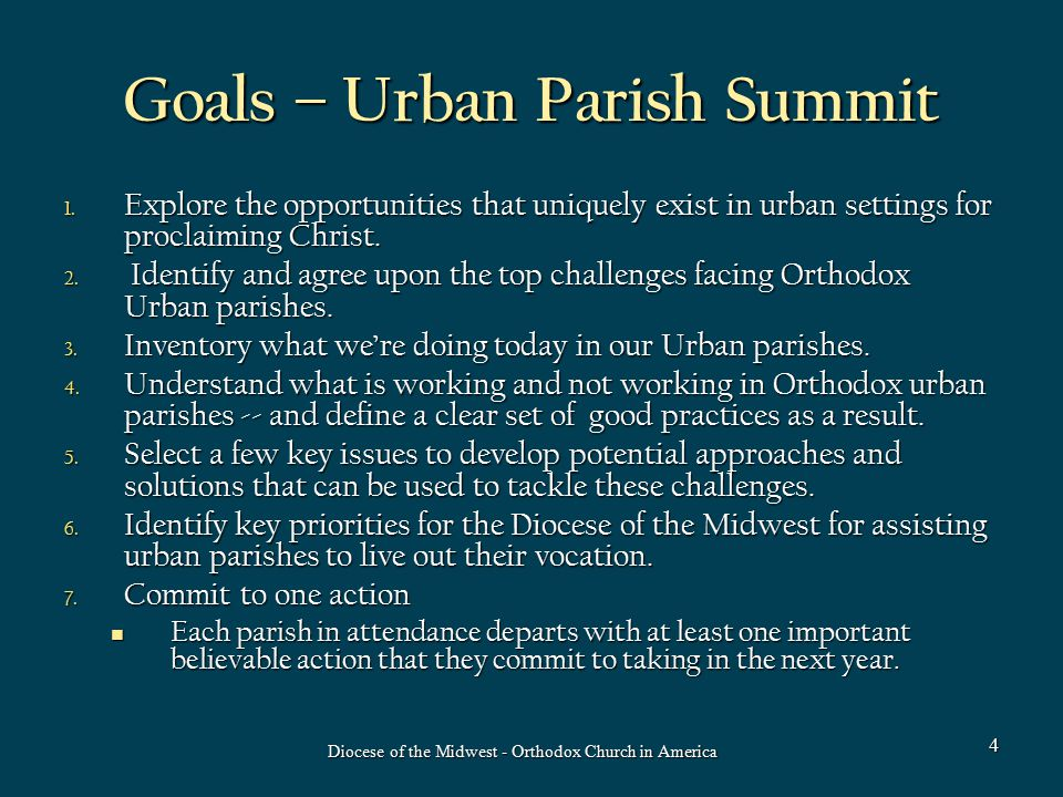 Goals – Urban Parish Summit 1. Explore the opportunities that uniquely exist in urban settings for proclaiming Christ. 2. Identify and agree upon the