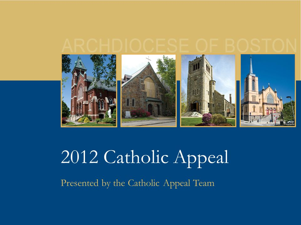 24 2012 Catholic Appeal Presented by the Catholic Appeal Team