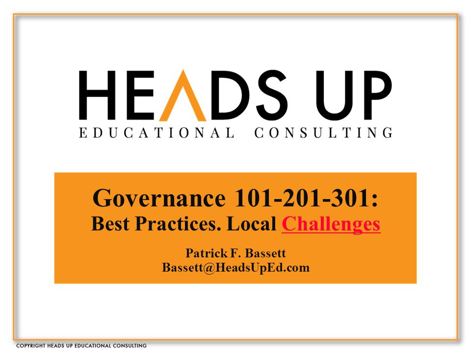 Governance 101-201-301: Best Practices. Local Challenges Patrick F.
