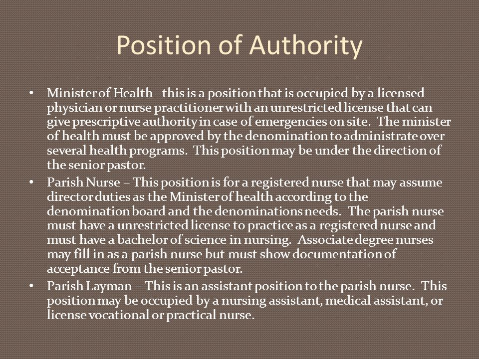 Position of Authority Minister of Health –this is a position that is occupied by a licensed physician or nurse practitioner with an unrestricted licen