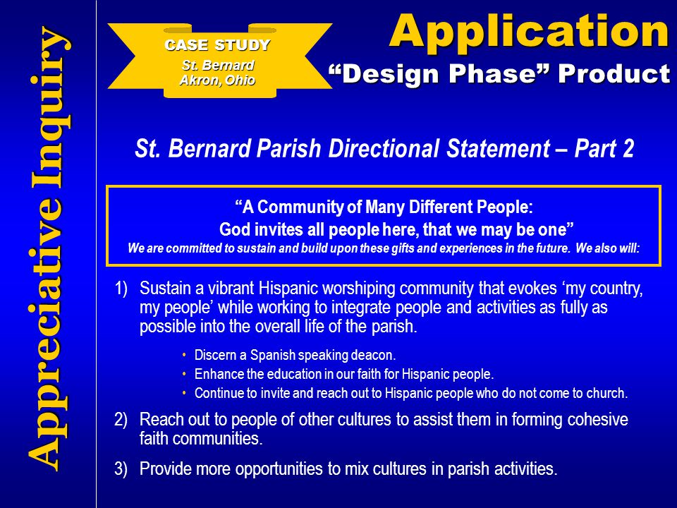 "Appreciative Inquiry St. Bernard Parish Directional Statement – Part 2 ""A Community of Many Different People: God invites all people here, that we may"