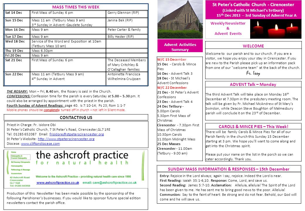 St Peter s Catholic Church - Cirencester (Linked with St Michael's Tetbury) 15 th Dec 2013 – 3rd Sunday of Advent Year A Weekly Newsletter & Advent Events WELCOME Welcome to our parish and to our church.