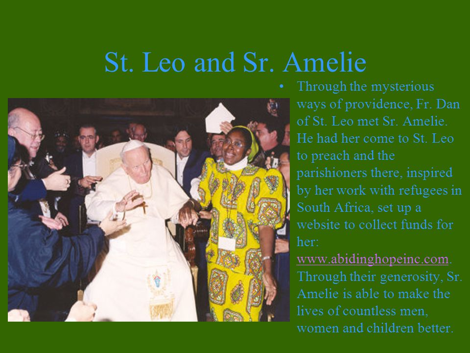 St. Leo and Sr. Amelie Through the mysterious ways of providence, Fr.