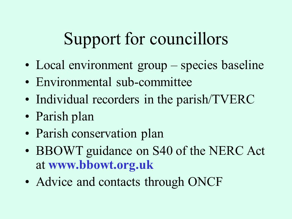 When to consider biodiversity - 2 When you are managing land Are we considering wildlife as well as people.