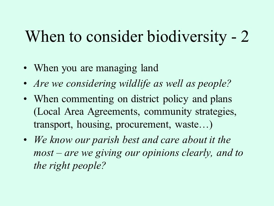 When to consider biodiversity - 1 When commenting on planning applications - will this harm or benefit wildlife.