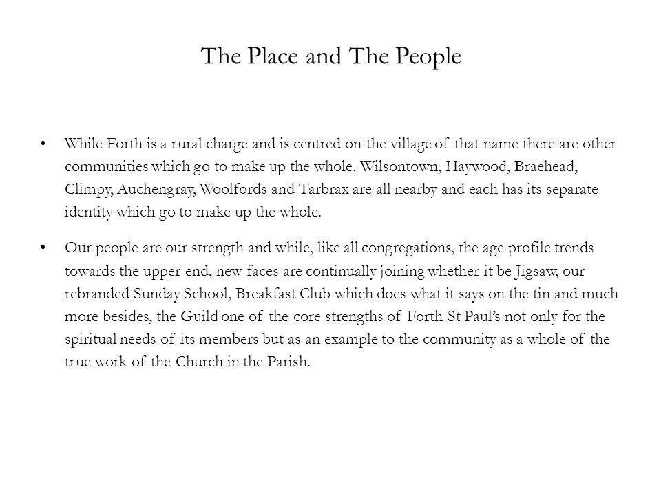 The Place and The People While Forth is a rural charge and is centred on the village of that name there are other communities which go to make up the